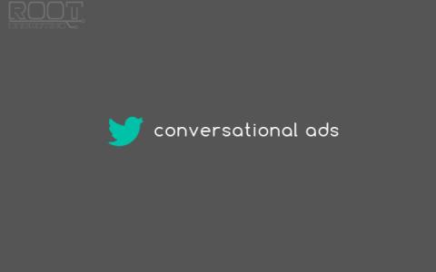 Twitter Conversational Ads, a conversation starter